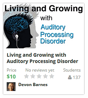living and growing up with  auditory processing disorder course